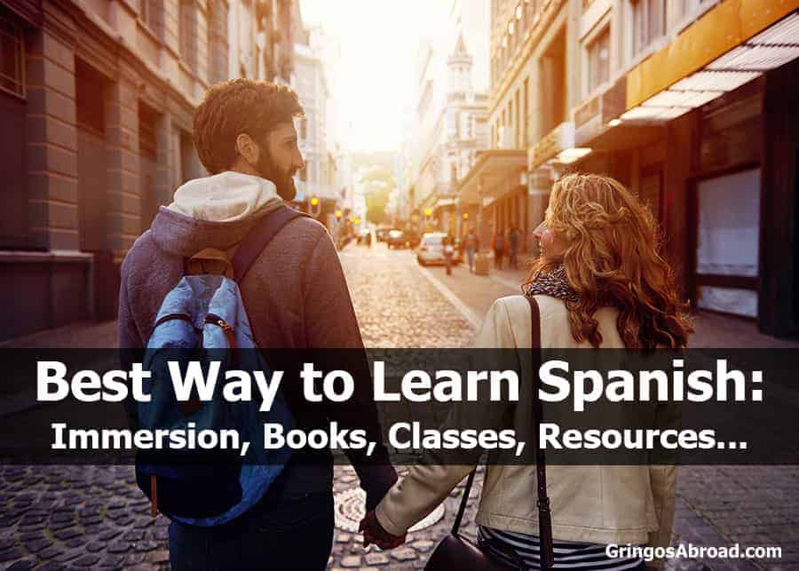 Best Way to Learn Spanish: Beginners Guide [Immersion, Books